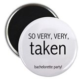 "Bachelorette Very Taken 2.25"" Magnet (10 pack)"
