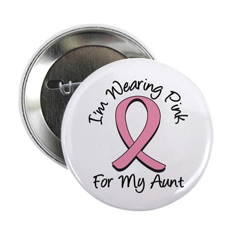 "Pink For My Aunt 2.25"" Button"