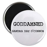"GODDAMNED SANDRA DAY O'CONNOR 2.25"" Magnet (10 pac"