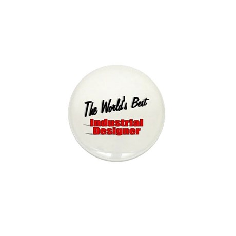 """The World's Best Industrial Designer"" Mini Button"