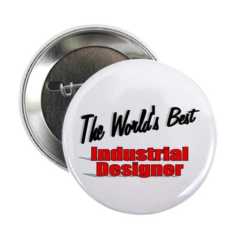 """The World's Best Industrial Designer"" 2.25"" Butto"