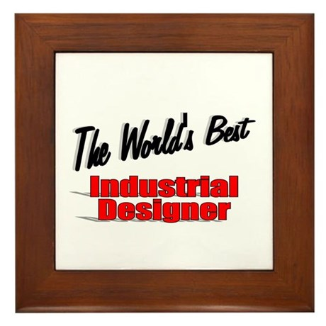 """The World's Best Industrial Designer"" Framed Tile"