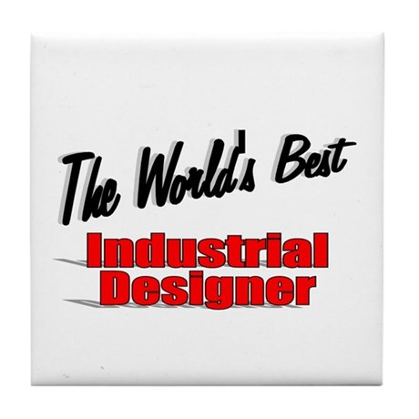 """The World's Best Industrial Designer"" Tile Coaste"