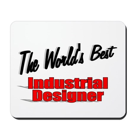 """The World's Best Industrial Designer"" Mousepad"