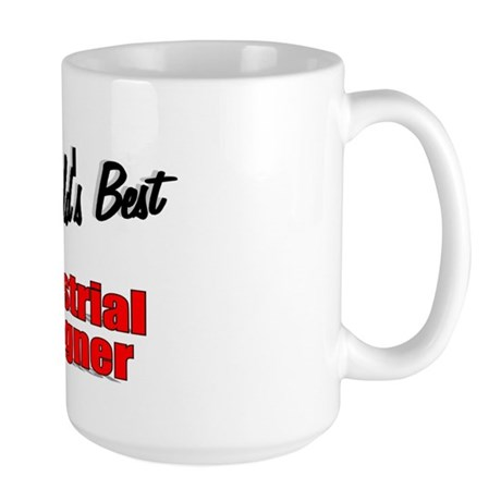 """The World's Best Industrial Designer"" Large Mug"