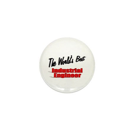 """The World's Best Industrial Engineer"" Mini Button"