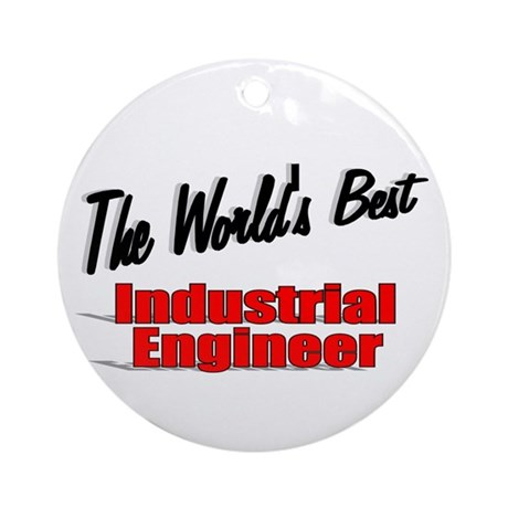 """The World's Best Industrial Engineer"" Ornament (R"