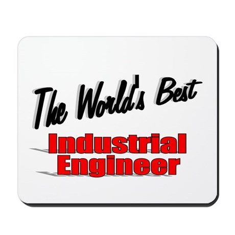 """The World's Best Industrial Engineer"" Mousepad"