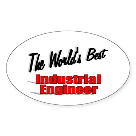 """The World's Best Industrial Engineer"" Sticker (Ov"
