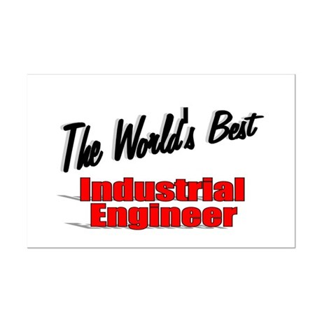 """The World's Best Industrial Engineer"" Mini Poster"