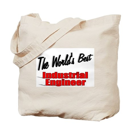"""The World's Best Industrial Engineer"" Tote Bag"
