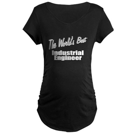 """The World's Best Industrial Engineer"" Maternity D"