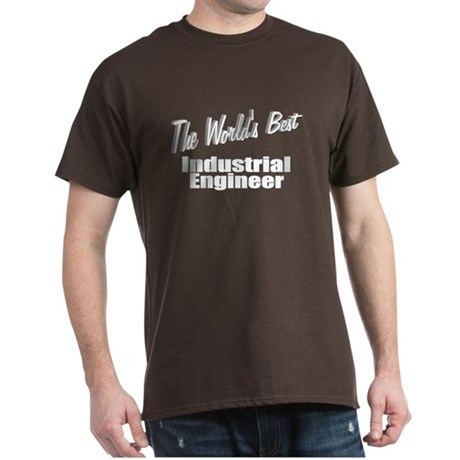 """The World's Best Industrial Engineer"" Dark T-Shir"