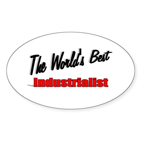"""The World's Best Industrialist"" Oval Sticker"