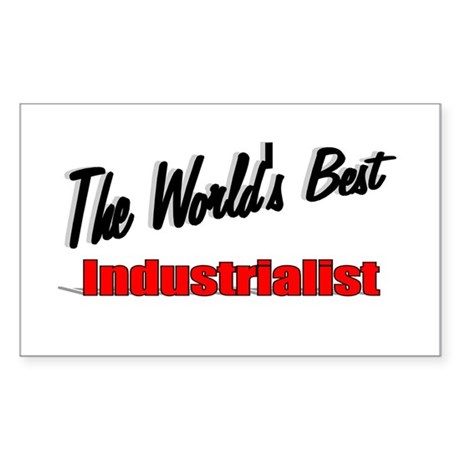 """The World's Best Industrialist"" Sticker (Rectangl"