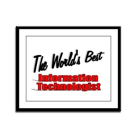 &quot;The World's Best Information Technologist&quot; Framed