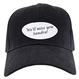 We'll miss you Sandra! Baseball Hat
