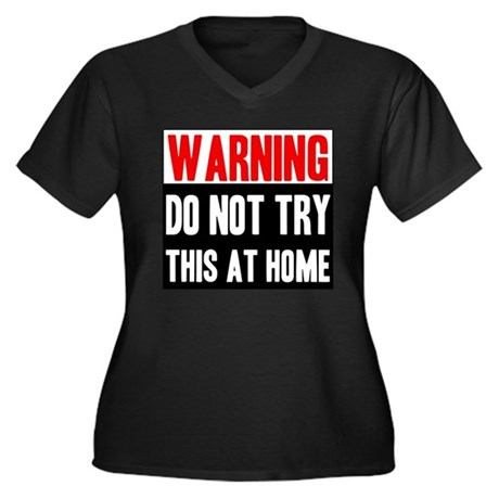 Do Not Try This At Home Women's Plus Size V-Neck D