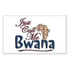 Just Call Me Bwana - Rectangle Decal