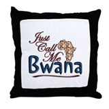 Just Call Me Bwana - Throw Pillow