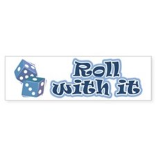Roll with it Bumper Sticker (10 pk)