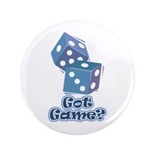 "Got Game? (dice) 3.5"" Button (100 pack)"