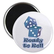 Ready to Roll Magnet