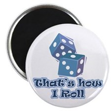 "That's how I roll 2.25"" Magnet (10 pack)"