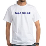 TABLE FOR ONE Shirt