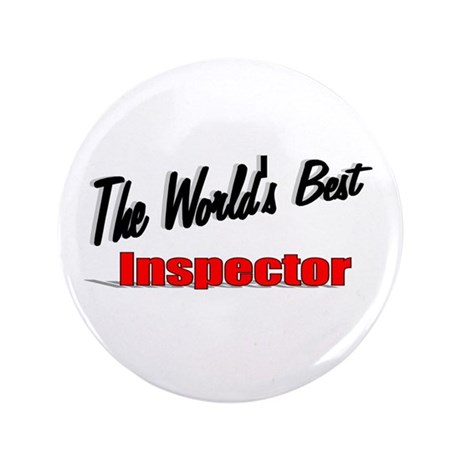 &quot;The World's Best Inspector&quot; 3.5&quot; Button