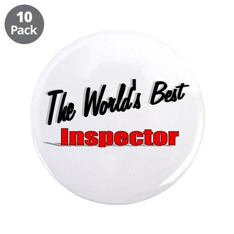 &quot;The World's Best Inspector&quot; 3.5&quot; Button (10 pack)