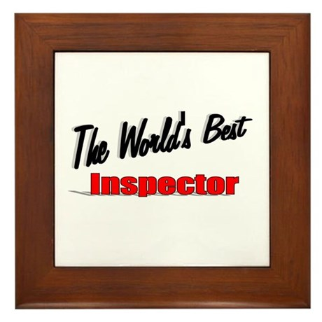 &quot;The World's Best Inspector&quot; Framed Tile