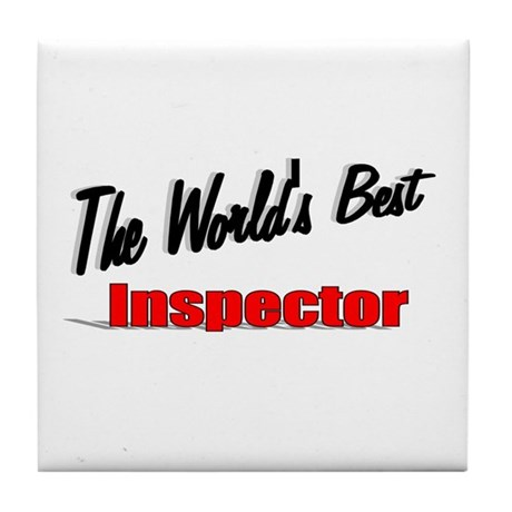&quot;The World's Best Inspector&quot; Tile Coaster