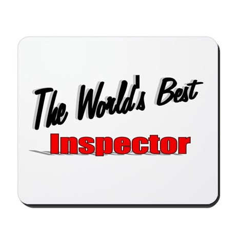 &quot;The World's Best Inspector&quot; Mousepad