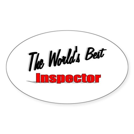 &quot;The World's Best Inspector&quot; Oval Sticker