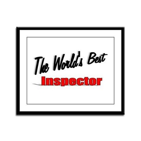 &quot;The World's Best Inspector&quot; Framed Panel Print