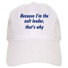 I'm The Cult Leader Baseball Cap