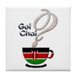 Got Chai? Kenya - Tile Coaster