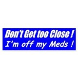 Off my Meds (Blue) Bumper Car Sticker