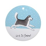 Siberian Husky Let it Snow Ornament