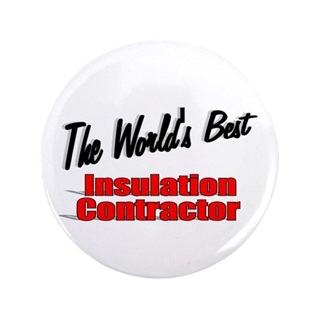 """The World's Best Insulation Contractor"" 3.5"" Butt"