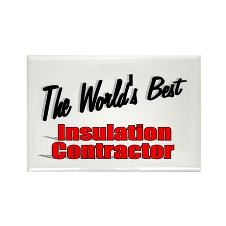 """The World's Best Insulation Contractor"" Rectangle"
