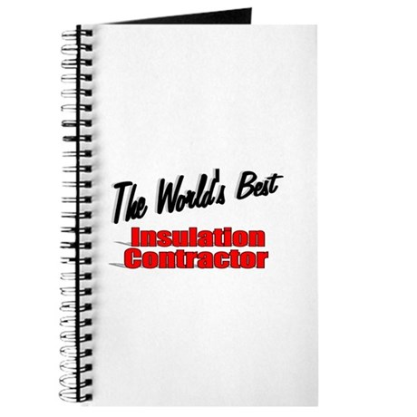 """The World's Best Insulation Contractor"" Journal"