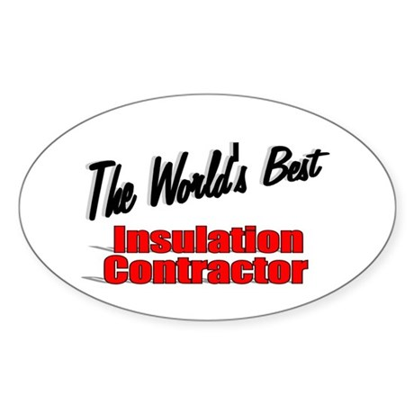 """The World's Best Insulation Contractor"" Sticker ("