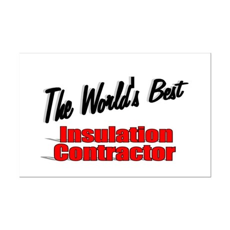 """The World's Best Insulation Contractor"" Mini Post"
