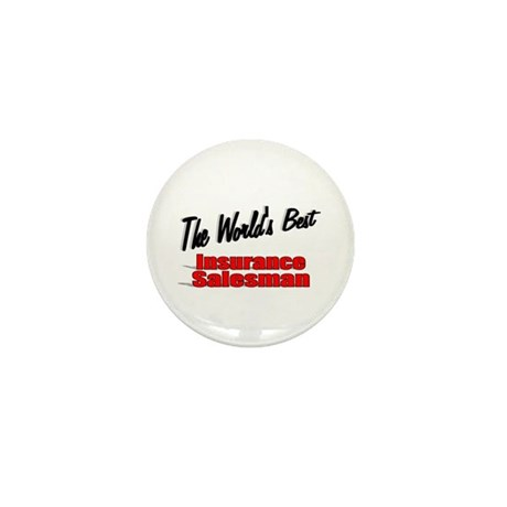 """The World's Best Insurance Salesman"" Mini Button"