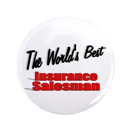 """The World's Best Insurance Salesman"" 3.5"" Button"