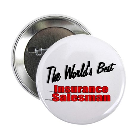 """The World's Best Insurance Salesman"" 2.25"" Button"
