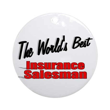 """The World's Best Insurance Salesman"" Ornament (Ro"