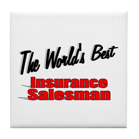 """The World's Best Insurance Salesman"" Tile Coaster"